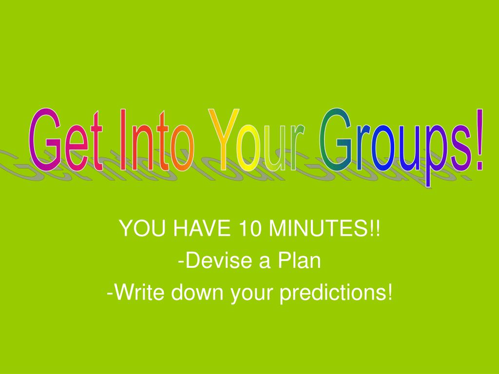 Get Into Your Groups!