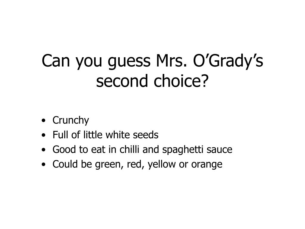 Can you guess Mrs. O'Grady's second choice?