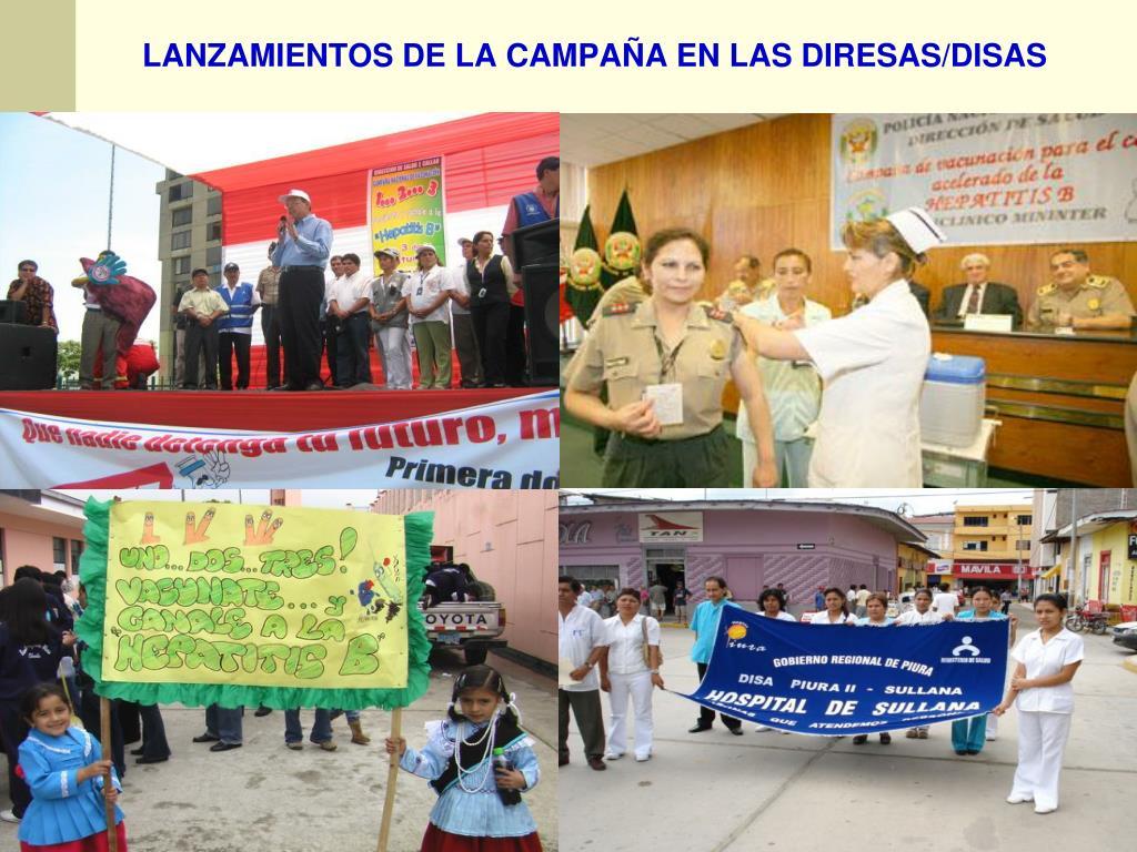LANZAMIENTOS DE LA CAMPAÑA EN LAS DIRESAS/DISAS