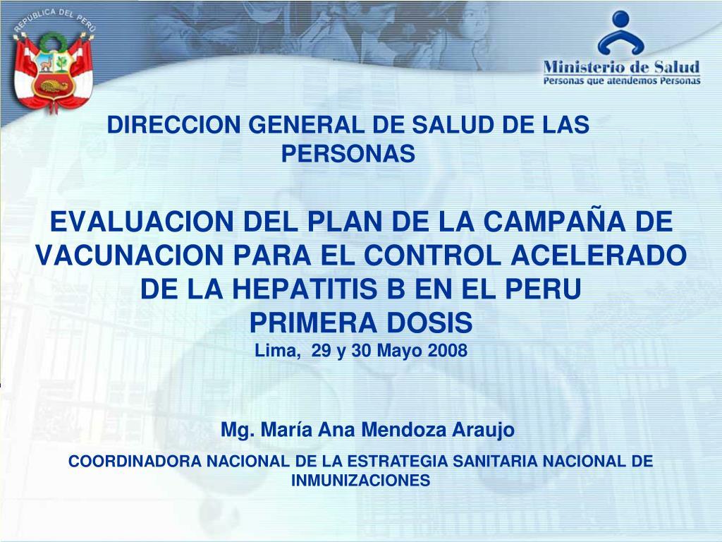 EVALUACION DEL PLAN DE LA CAMPAÑA DE VACUNACION PARA EL CONTROL ACELERADO DE LA HEPATITIS B EN EL PERU