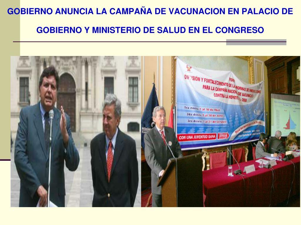 GOBIERNO ANUNCIA LA CAMPAÑA DE VACUNACION EN PALACIO DE GOBIERNO Y MINISTERIO DE SALUD EN EL CONGRESO