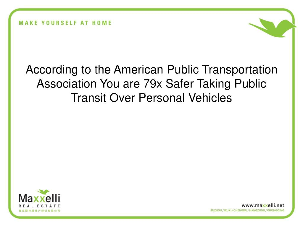According to the American Public Transportation Association You are 79x Safer Taking Public Transit Over Personal Vehicles