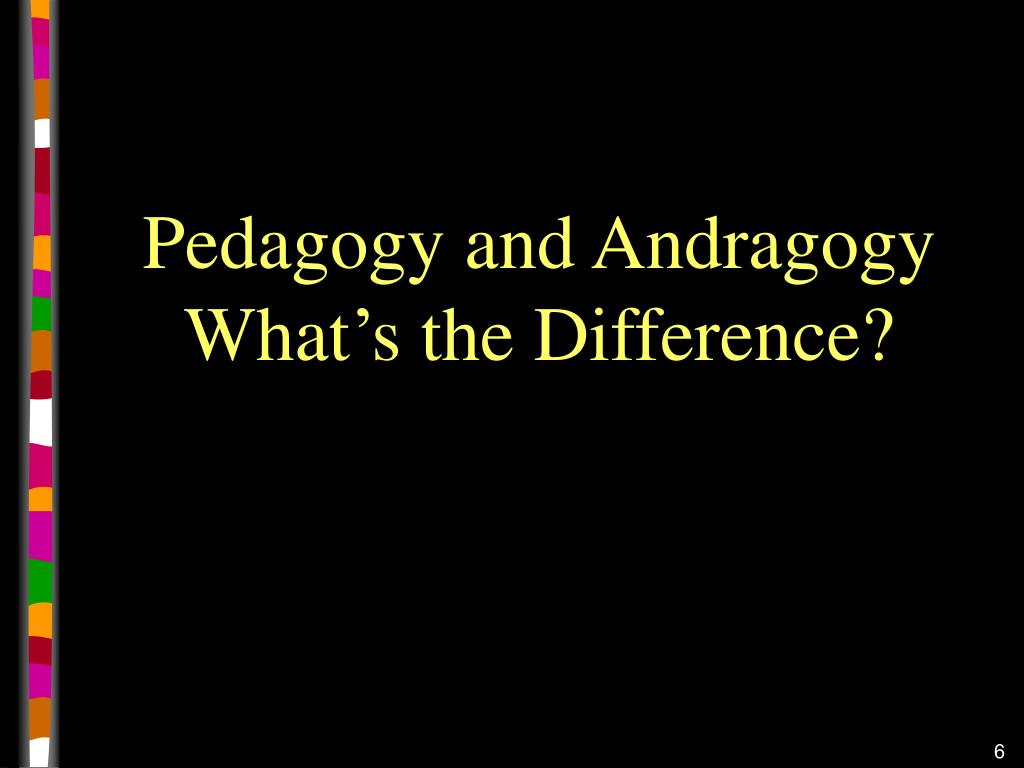 Pedagogy and Andragogy What's the Difference?
