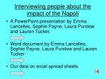 interviewing people about the impact of the napoli