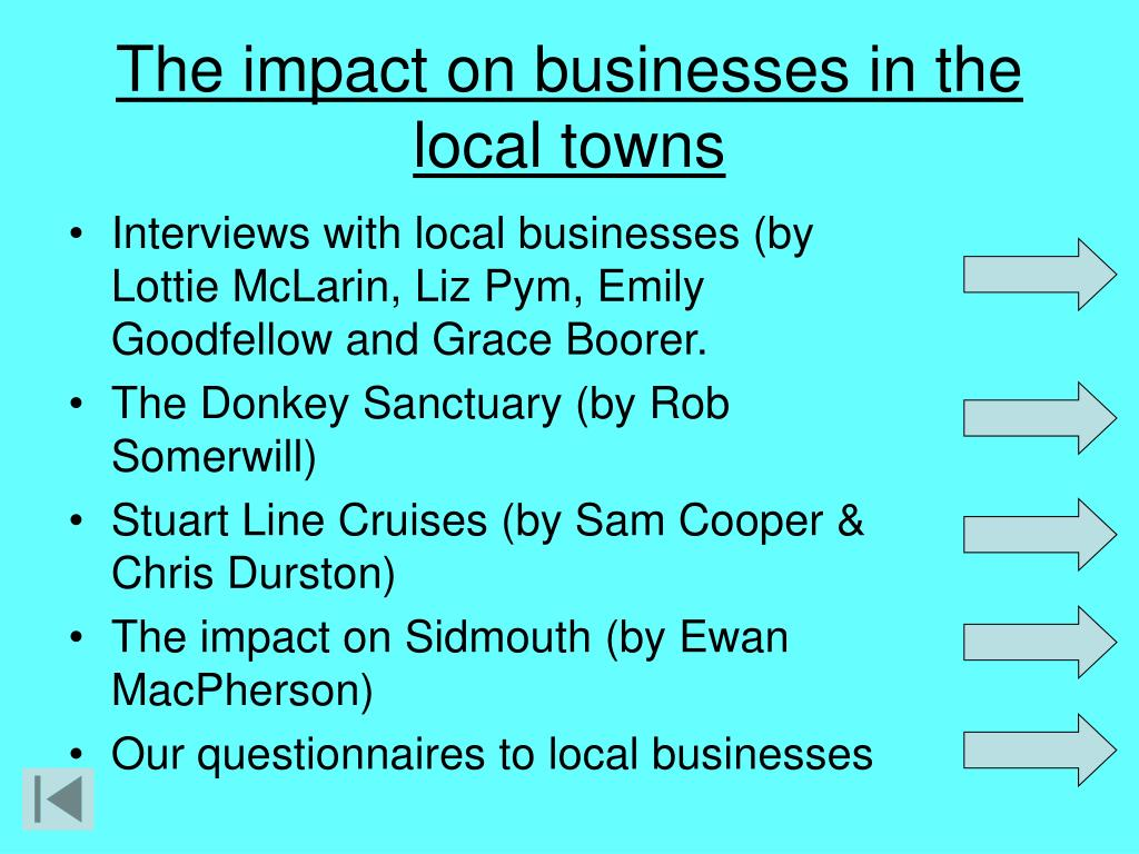 The impact on businesses in the local towns