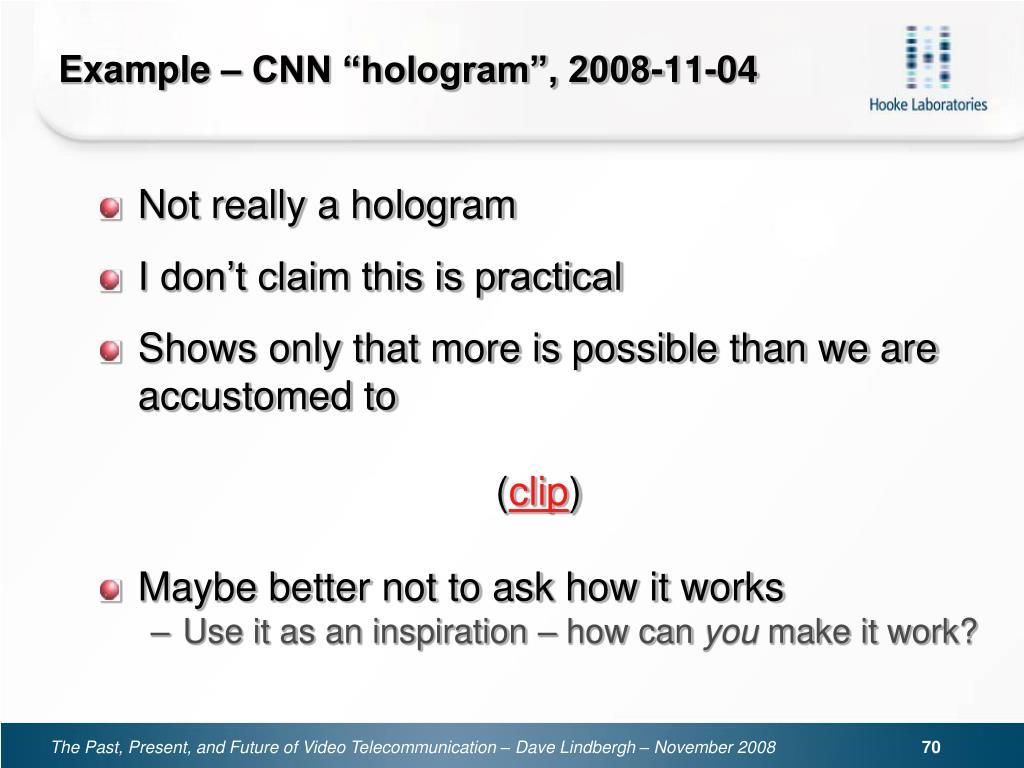 "Example – CNN ""hologram"", 2008-11-04"