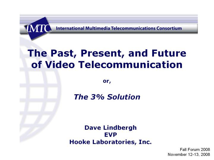 The past present and future of video telecommunication or the 3 solution