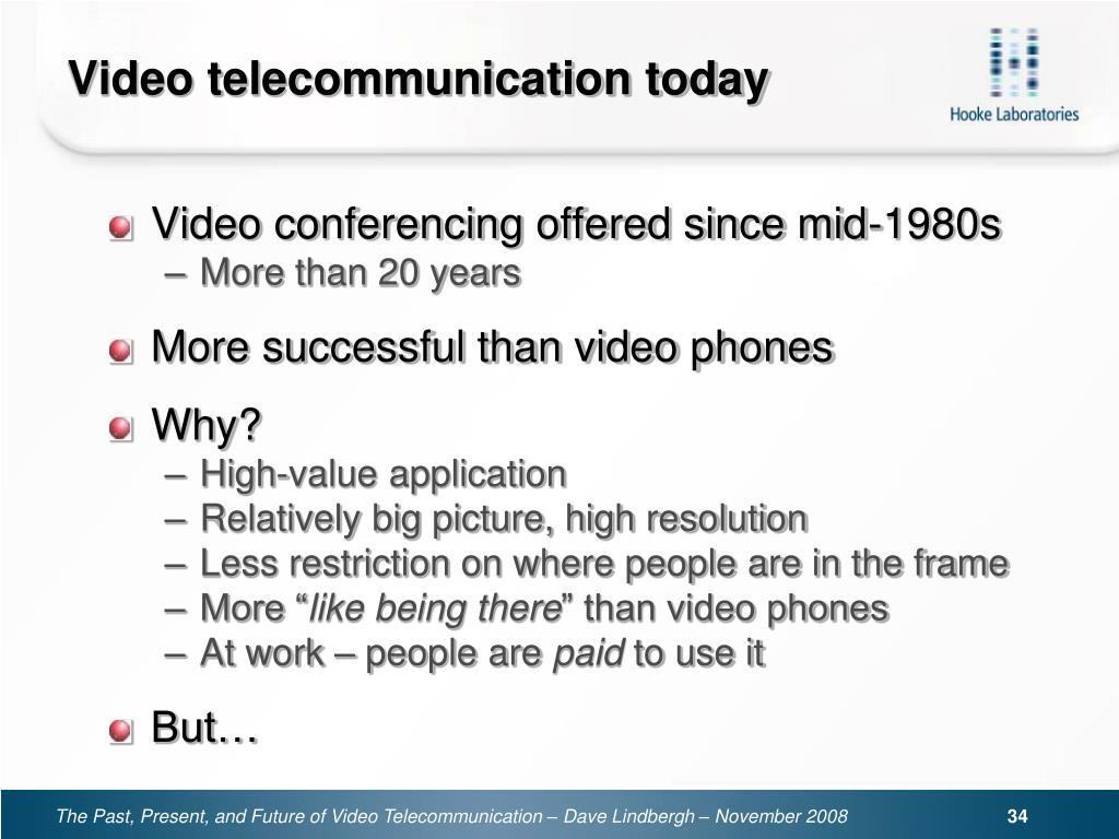 Video telecommunication today