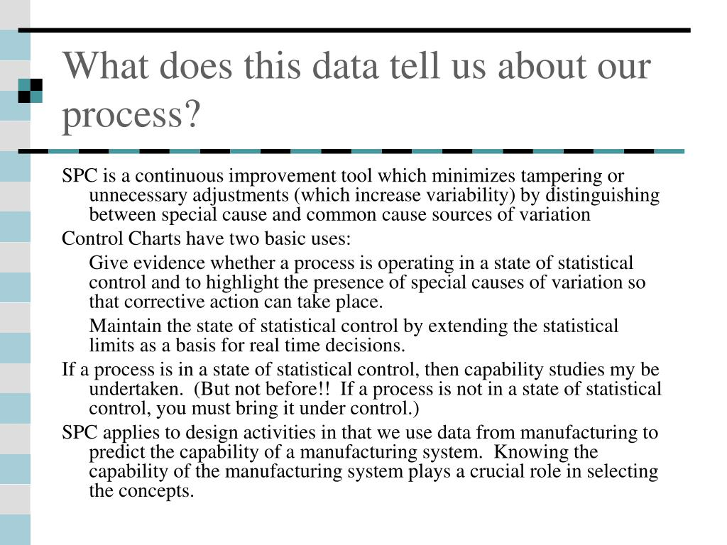 What does this data tell us about our process?