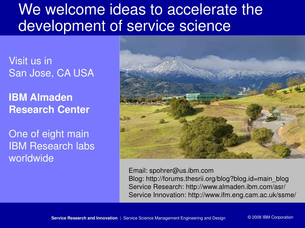 We welcome ideas to accelerate the development of service science