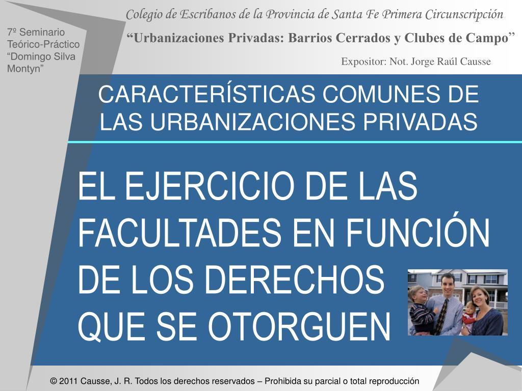 CARACTERÍSTICAS COMUNES DE LAS URBANIZACIONES PRIVADAS