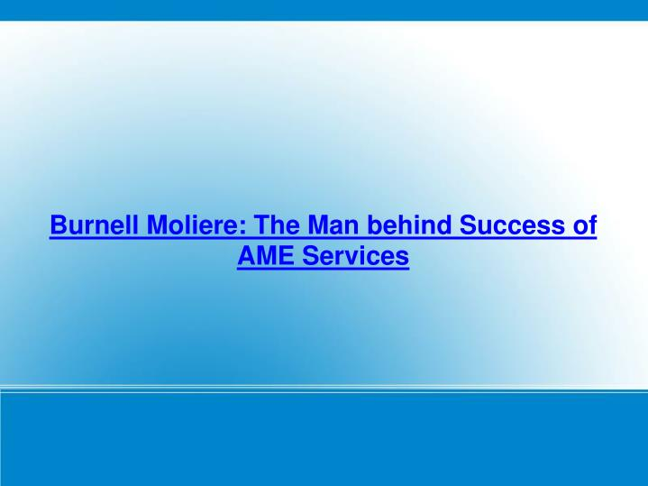 Burnell Moliere: The Man behind Success of AME Services