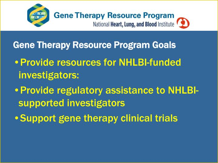 Gene therapy resource program goals l.jpg