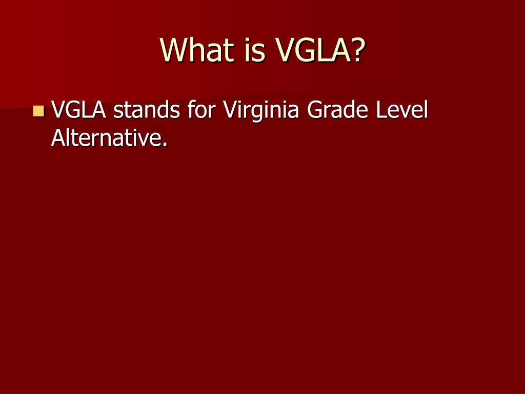 What is VGLA?