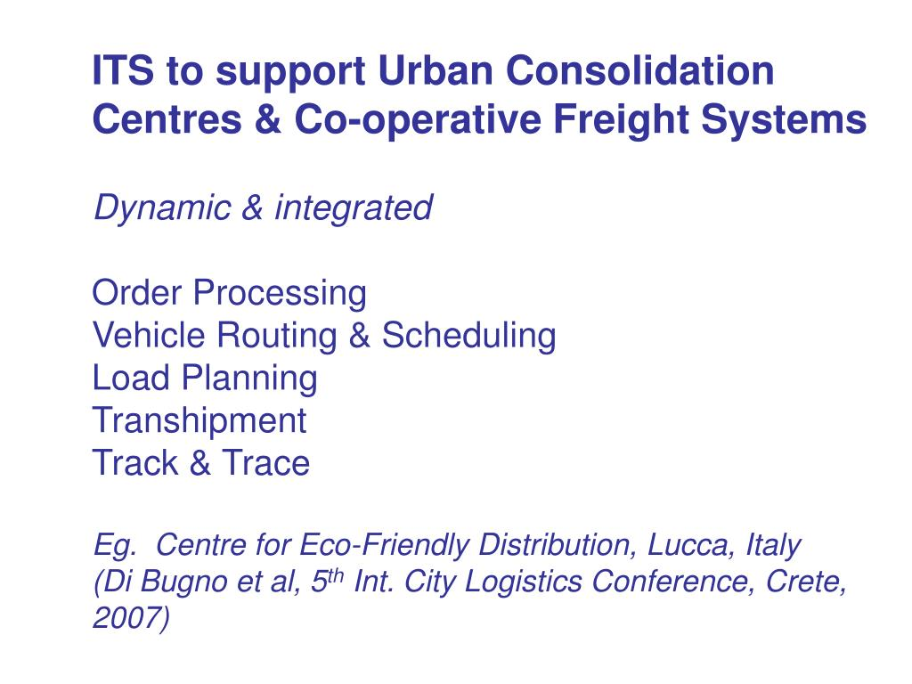 ITS to support Urban Consolidation Centres & Co-operative Freight Systems