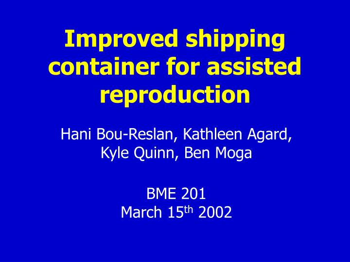 Improved shipping container for assisted reproduction