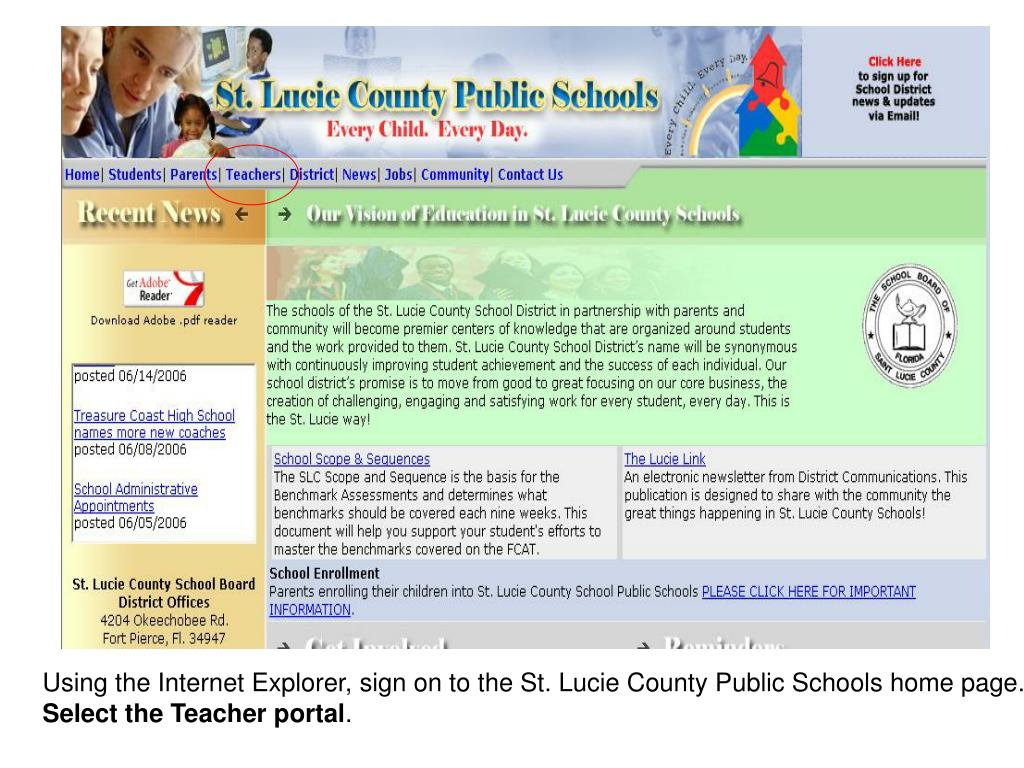 Using the Internet Explorer, sign on to the St. Lucie County Public Schools home page.