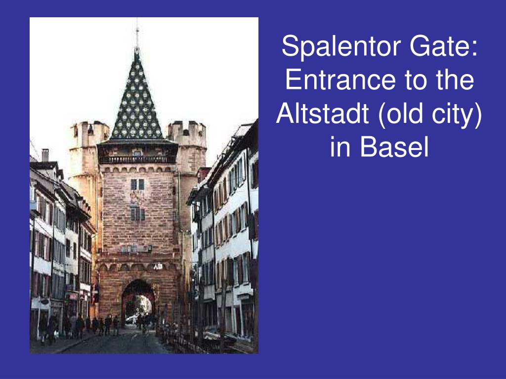 Spalentor Gate:  Entrance to the Altstadt (old city) in Basel