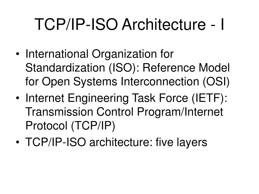 TCP/IP-ISO Architecture - I