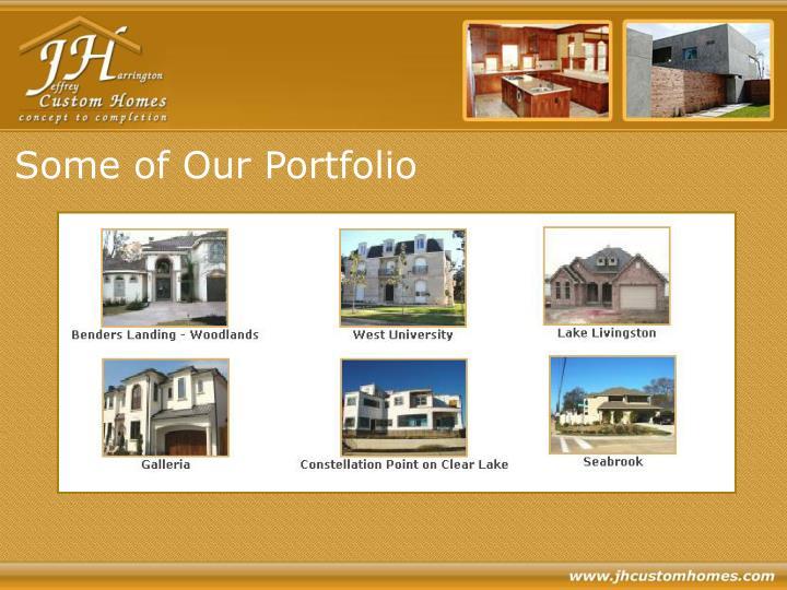 Some of Our Portfolio