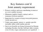key features cont d joint annuity requirement