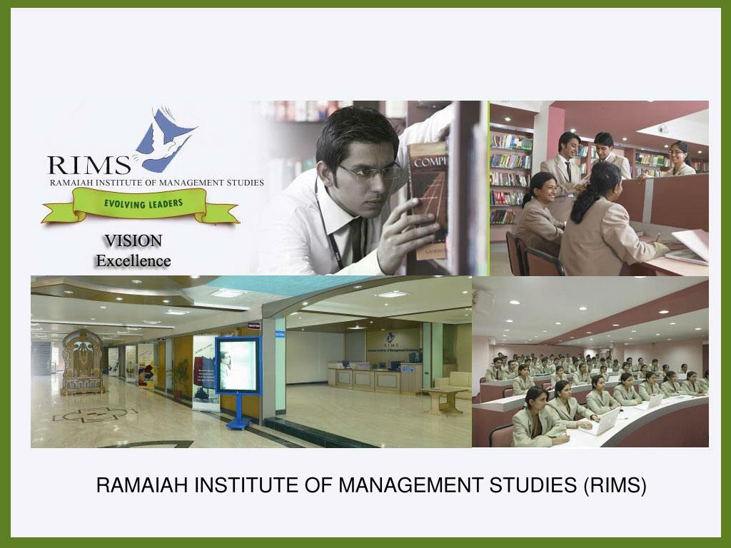 RAMAIAH INSTITUTE OF MANAGEMENT STUDIES (RIMS)