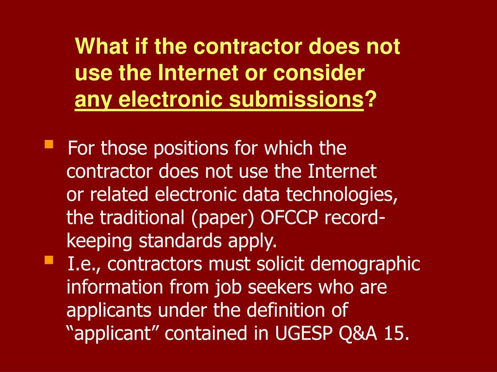 What if the contractor does not use the Internet or consider