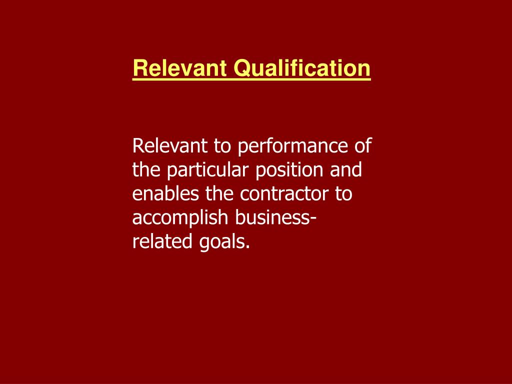 Relevant Qualification