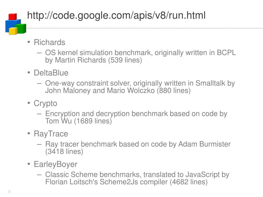 http://code.google.com/apis/v8/run.html