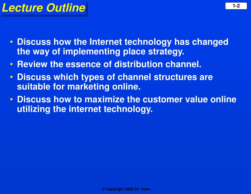 Discuss how the Internet technology has changed the way of implementing place strategy.