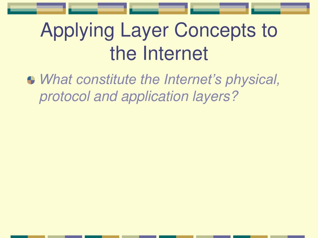 Applying Layer Concepts to the Internet