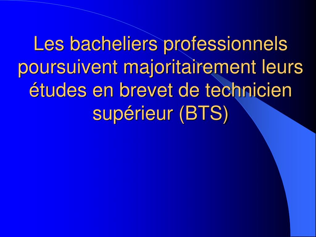 Les bacheliers professionnels poursuivent majoritairement leurs études en brevet de technicien supérieur (BTS)