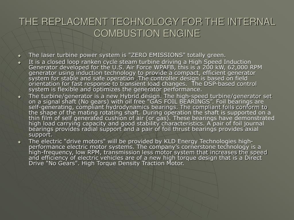 THE REPLACMENT TECHNOLOGY FOR THE INTERNAL COMBUSTION ENGINE