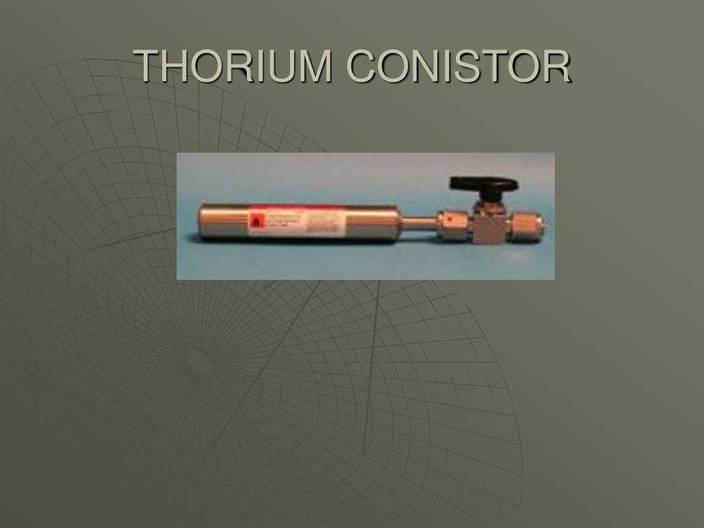 THORIUM CONISTOR