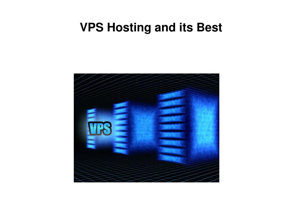VPS Hosting and its Best