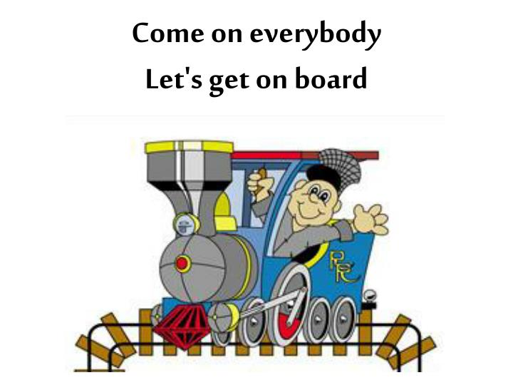 Come on everybody let s get on board