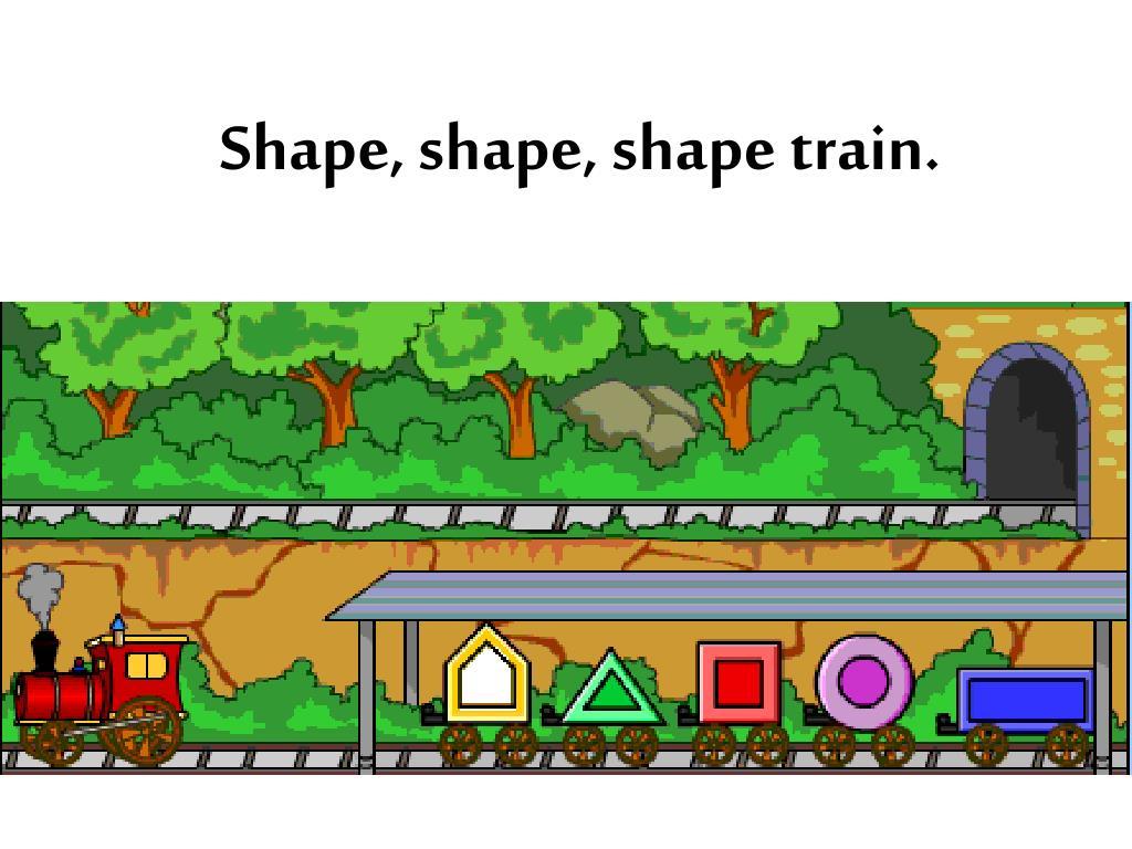 Shape, shape, shape train.