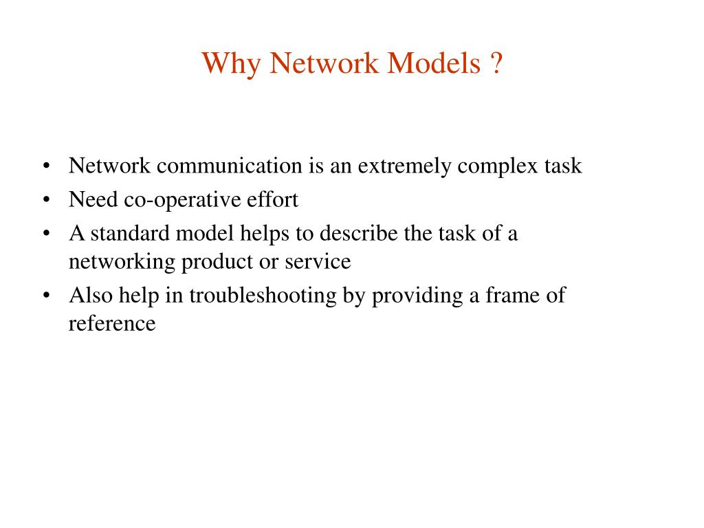 Why Network Models ?