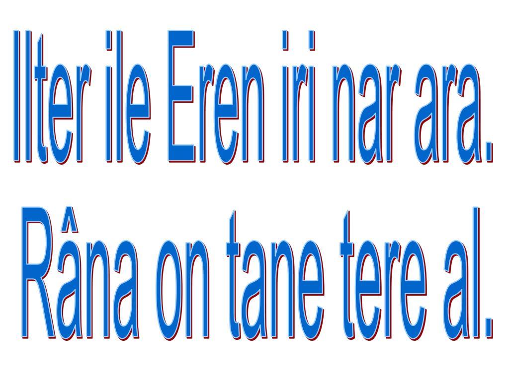 Ilter ile Eren iri nar ara.