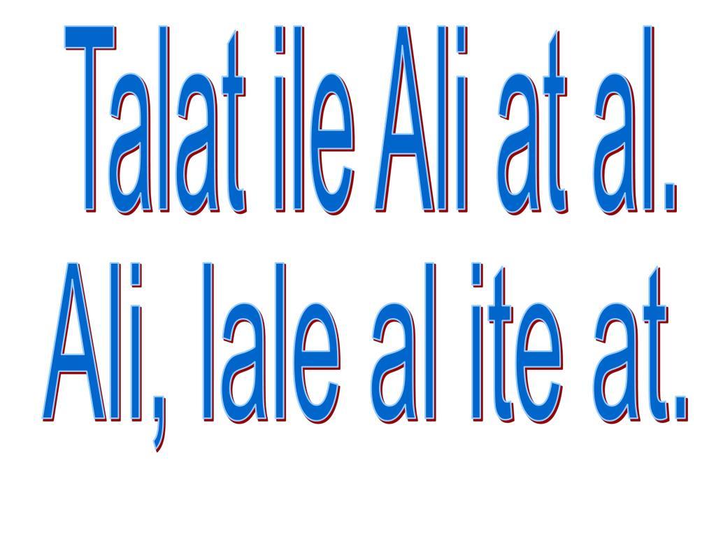 Talat ile Ali at al.