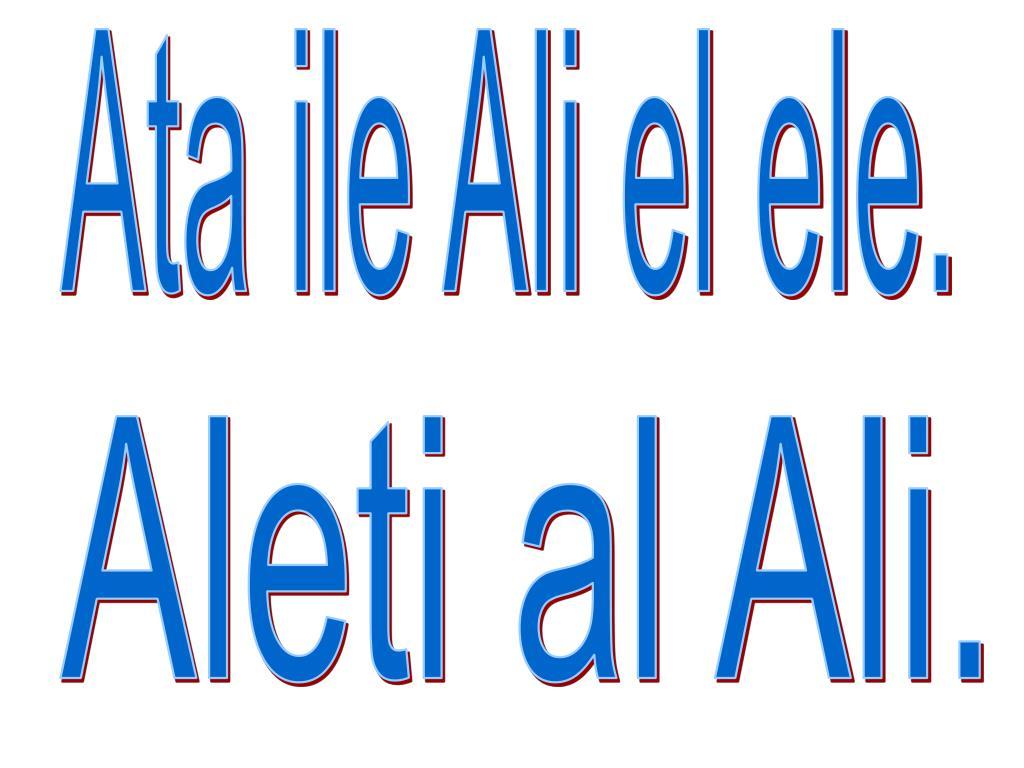 Ata ile Ali el ele.