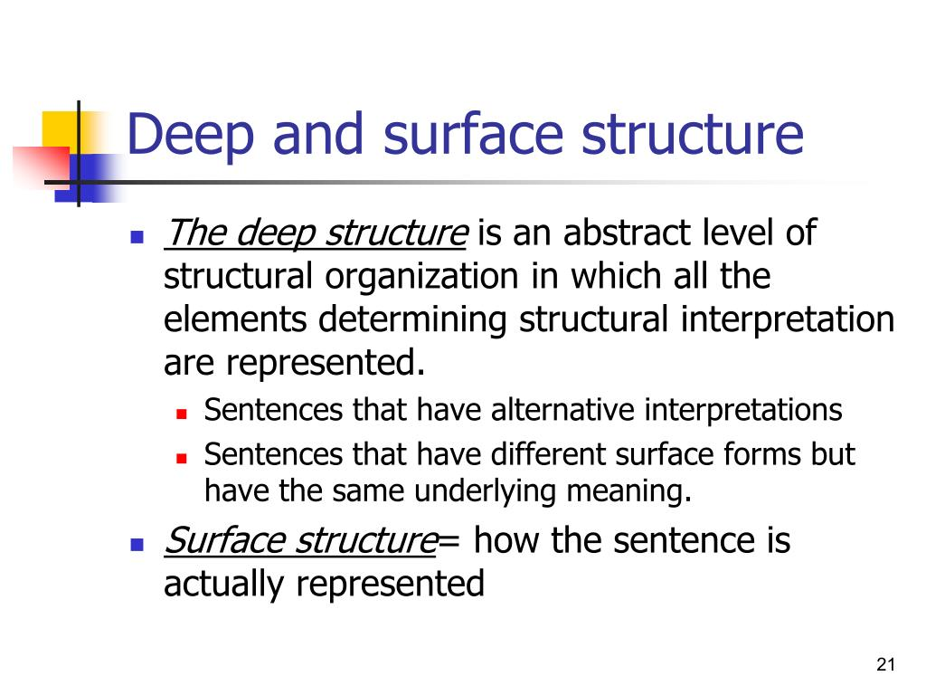 Deep and surface structure