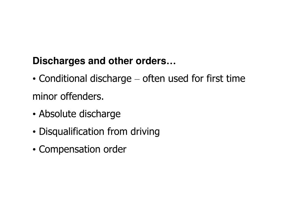 Discharges and other orders
