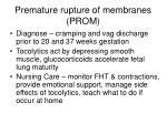 premature rupture of membranes prom53