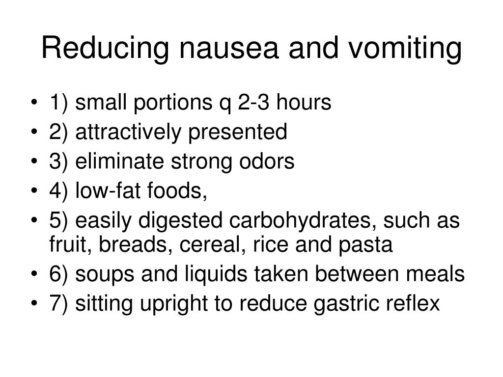 Reducing nausea and vomiting