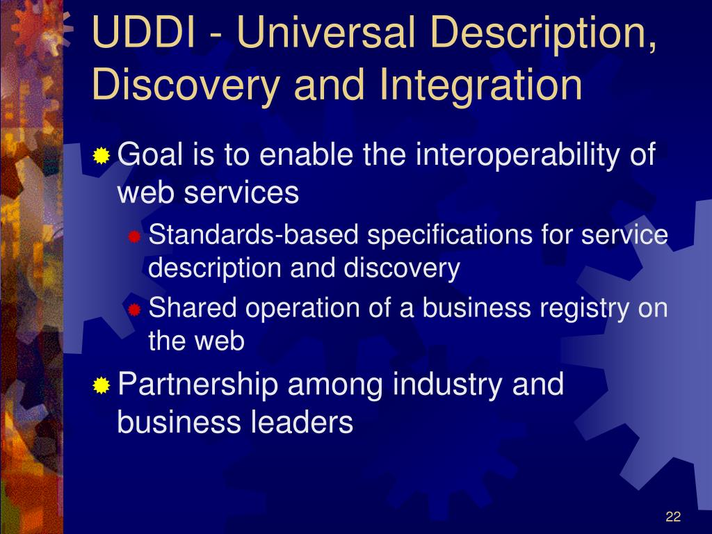 UDDI - Universal Description, Discovery and Integration