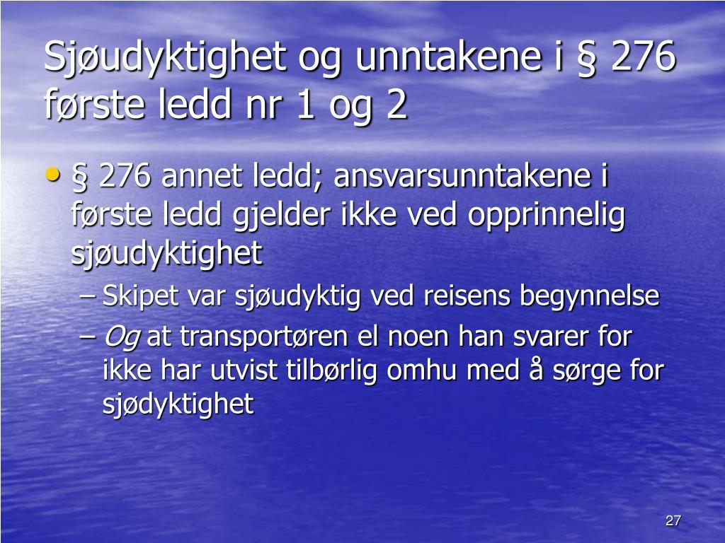 Sjøudyktighet og unntakene i § 276 første ledd nr 1 og 2