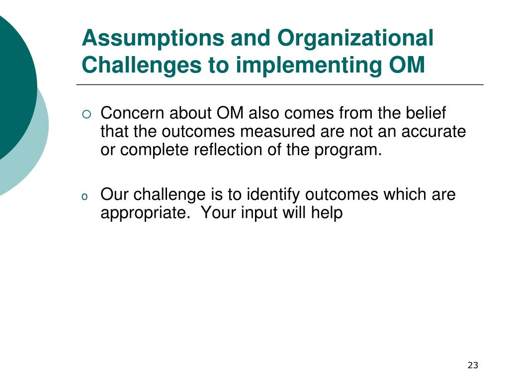 Assumptions and Organizational Challenges to implementing OM
