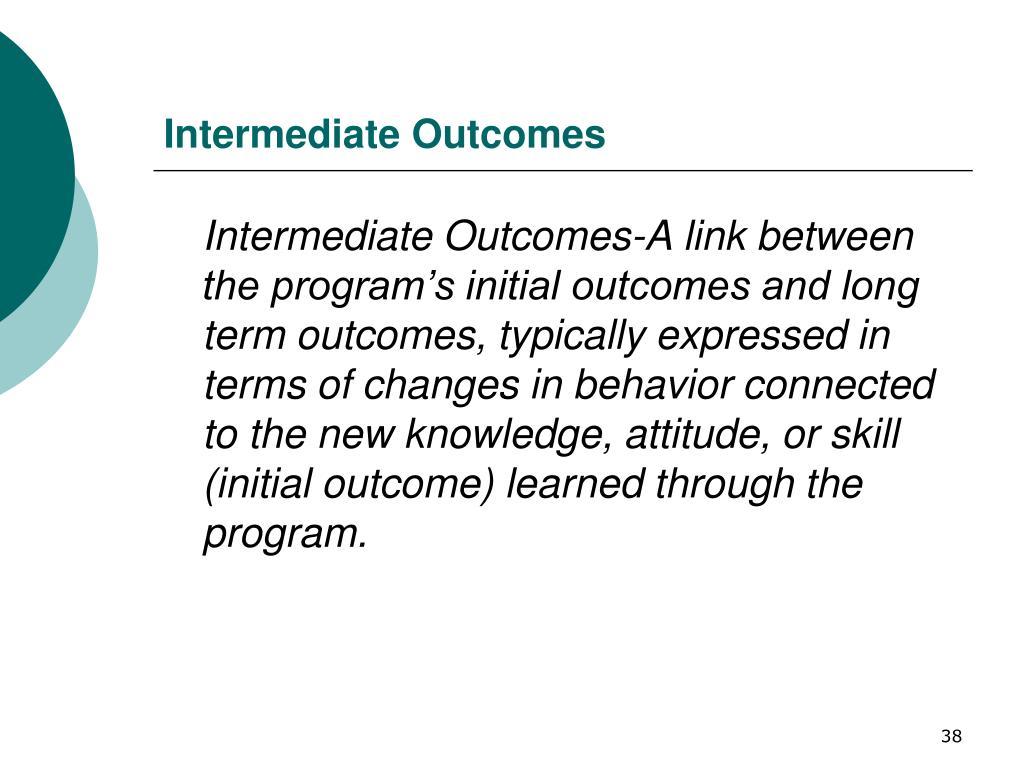 Intermediate Outcomes