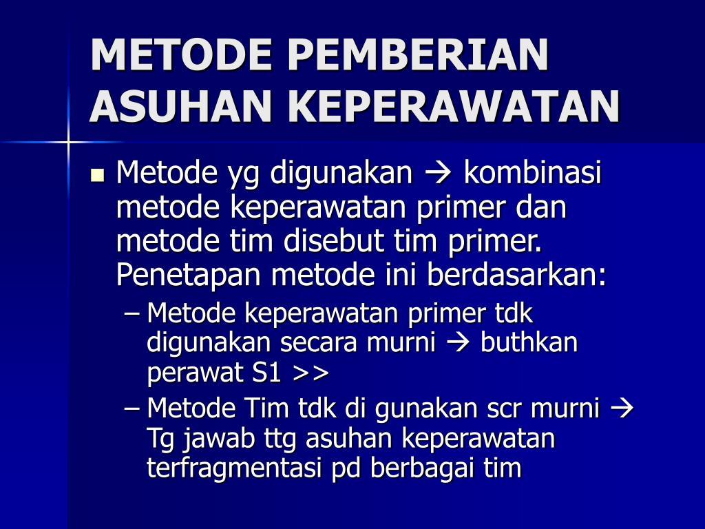 METODE PEMBERIAN ASUHAN KEPERAWATAN
